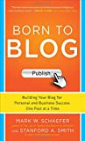 img - for Born to Blog: Building Your Blog for Personal and Business Success One Post at a Time book / textbook / text book