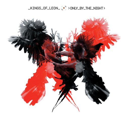 """The Kings of Leon - """"Only by the Night"""""""