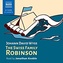 The Swiss Family Robinson Audiobook by Johann David Wyss Narrated by Jonathan Keeble