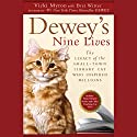 Dewey's Nine Lives: The Legacy of the Small-Town Library Cat Who Inspired Millions (       UNABRIDGED) by Vicki Myron Narrated by Andrea Gallo