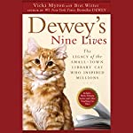 Dewey's Nine Lives: The Legacy of the Small-Town Library Cat Who Inspired Millions | Vicki Myron