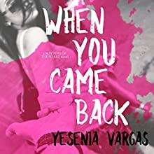 When You Came Back: Matters of the Heart, Book 1 | Livre audio Auteur(s) : Yesenia Vargas Narrateur(s) : Emma Lysy