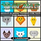 What Am I? Riddles and Brain Teasers for Kids: Zoo Animals Hörbuch von C Langkamp Gesprochen von: Christopher Shelby Slone