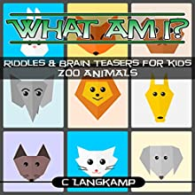 What Am I? Riddles and Brain Teasers for Kids: Zoo Animals Audiobook by C Langkamp Narrated by Christopher Shelby Slone