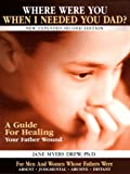 img - for Where Were You When I Needed You, Dad? - A Guide for Healing our Father Wound book / textbook / text book