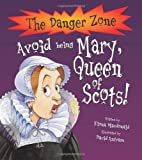 Fiona Macdonald Avoid being Mary Queen of Scots (Danger Zone)