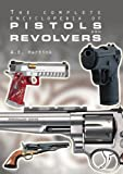 img - for The Complete Encyclopedia of Pistols and Revolvers book / textbook / text book