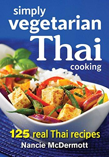 Simply Vegetarian Thai Cooking: 125 Real Thai Recipes by Nancie McDermott