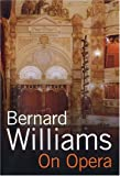 On Opera (0300089767) by Williams, Bernard