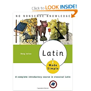 Latin Made Simple: A complete introductory course in Classical Latin (Made Simple (Broadway Books)) Doug Julius