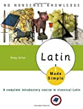 Latin Made Simple: A complete introductory course in Classical Latin (Made Simple (Broadway Books))