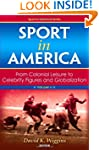 Sport in America, Volume II: From Col...