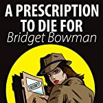 Prescription to Die For: Deanna Devlin, Desert Detective Cozy Mystery, Book 1 | Bridget Bowman