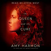 The Queen and the Cure: The Bird and the Sword Chronicles, Book 2 | Amy Harmon
