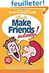 Make Friends Instantly: How to Make F...