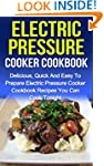 Electric Pressure Cooker Cookbook: De...