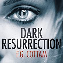 Dark Resurrection: The Colony, Book 2 Audiobook by F. G. Cottam Narrated by David Rintoul
