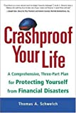 img - for Crashproof Your Life: A Comprehensive, Three-Part Plan for Protecting Yourself from Financial Disasters book / textbook / text book
