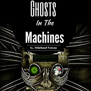 Ghosts in the Machines Audiobook