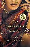 La emperatriz del sol / The Empress of Sun (Spanish Edition) (848346389X) by Sundaresan, Indu