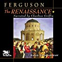 The Renaissance (       UNABRIDGED) by Wallace K. Ferguson Narrated by Charlton Griffin