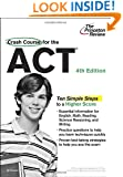 Crash Course for the ACT, 4th Edition (College Test Preparation)