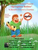 img - for Springtime Bullies: Special Illustrated Edition (The Peacock Writers Present) (Volume 6) book / textbook / text book