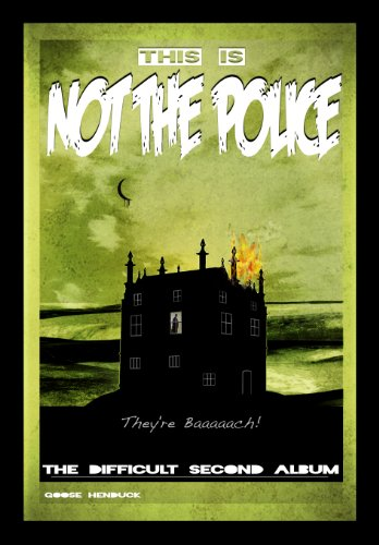 This Is Not The Police (the difficult second album) PDF