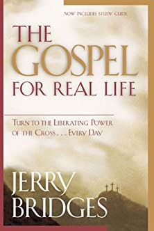 The Gospel for Real Life, Turn to the Liberating Power of the Cross...Every Day