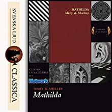 Mathilda Audiobook by Mary Shelley Narrated by Cori Samuel