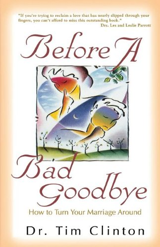 Before A Bad Goodbye: How to Turn Your Marriage Around
