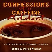 Confessions of a Caffeine Addict | [Marina Kushner]