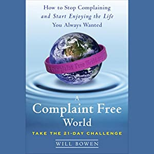 A Complaint Free World Audiobook