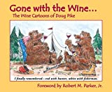 img - for Gone with the Wine: The Wine Cartoons of Doug Pike book / textbook / text book
