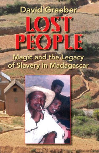 Lost People: Magic and the Legacy of Slavery in Madagascar, David Graeber