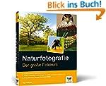 Naturfotografie: Der gro�e Fotokurs