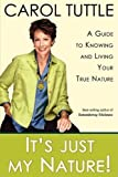 img - for By Carol Tuttle - It's Just My Nature (3.8.2009) book / textbook / text book
