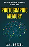 PHOTOGRAPHIC MEMORY: Advanced Strategies to Develop an Agile Brain