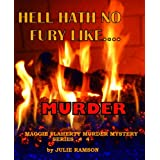 Hell Hath No Fury Like.....Murder (Maggie Flaherty Murder Mystery Series #4)