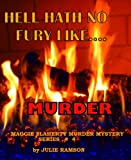 img - for Hell Hath No Fury Like.....Murder (Maggie Flaherty Murder Mystery Series #4) book / textbook / text book