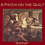 A Patch on the Quilt | H. C. McNeile, Sapper