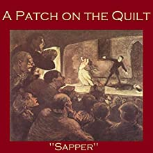 A Patch on the Quilt Audiobook by H. C. McNeile,  Sapper Narrated by Cathy Dobson