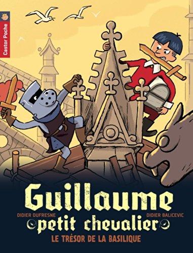 Guillaume petit chevalier (8) : Le trésor de la basilique