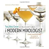 Modern Mixologistby Tony Abou-Ganim