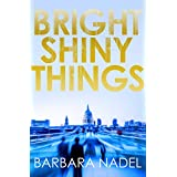 Bright Shiny Things (The Hakim and Arnold Series)