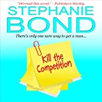 Kill the Competition: A Humorous Romantic Mystery | Stephanie Bond