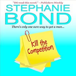 Kill the Competition: A Humorous Romantic Mystery | [Stephanie Bond]