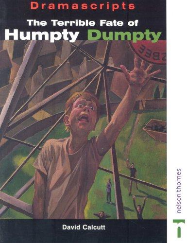 Dramascripts - The Terrible Fate of Humpty Dumpty: The Play - David Calcutt | eBay