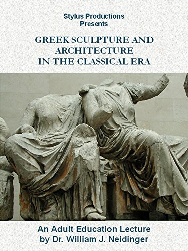 Greek Sculpture and Architecture in the Classical Era