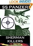 SS Panzer: Sherman Killers (Eyewitnes...